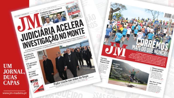 JM-Edição Impressa: Judiciária acelera investigação no Monte / Desporto: Corremos mais do que nunca!