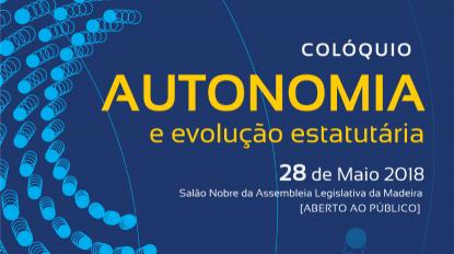 Presidente da ALRAM preside à sessão de abertura do colóquio 'Autonomia e Evolução Estatutária'