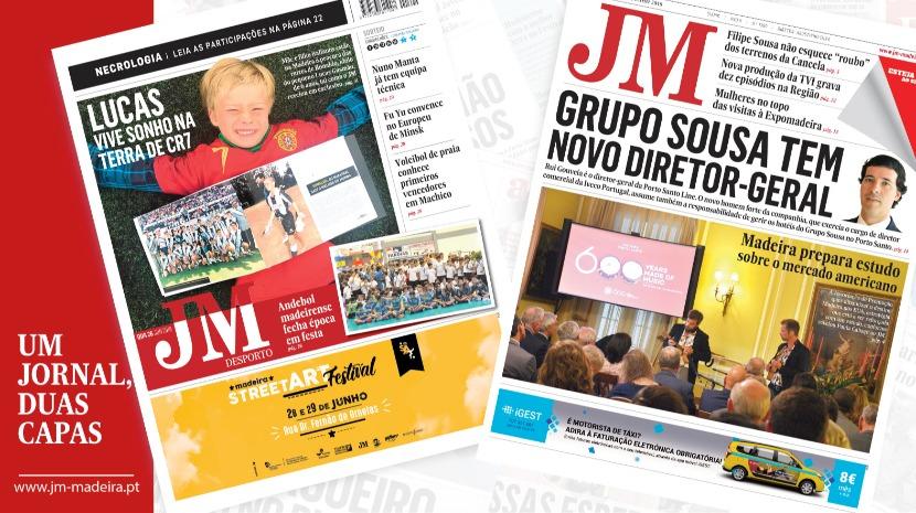JM - Edição impressa: Grupo Sousa tem novo diretor-geral - Desporto: Lucas vive sonho na terra de CR7