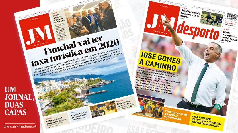 JM - Edição impressa: Funchal vai ter taxa turística em 2020 - Desporto: José Gomes a caminho