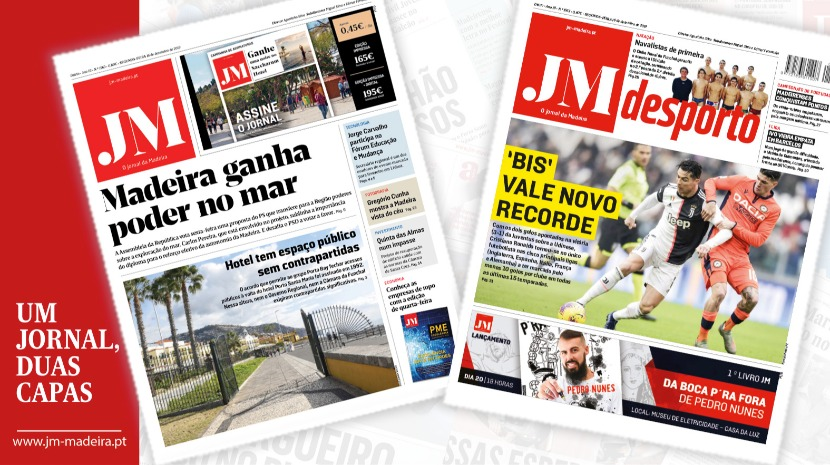 JM – Edição impressa: Madeira ganha poder no mar – Desporto: 'Bis' de Ronaldo vale novo recorde